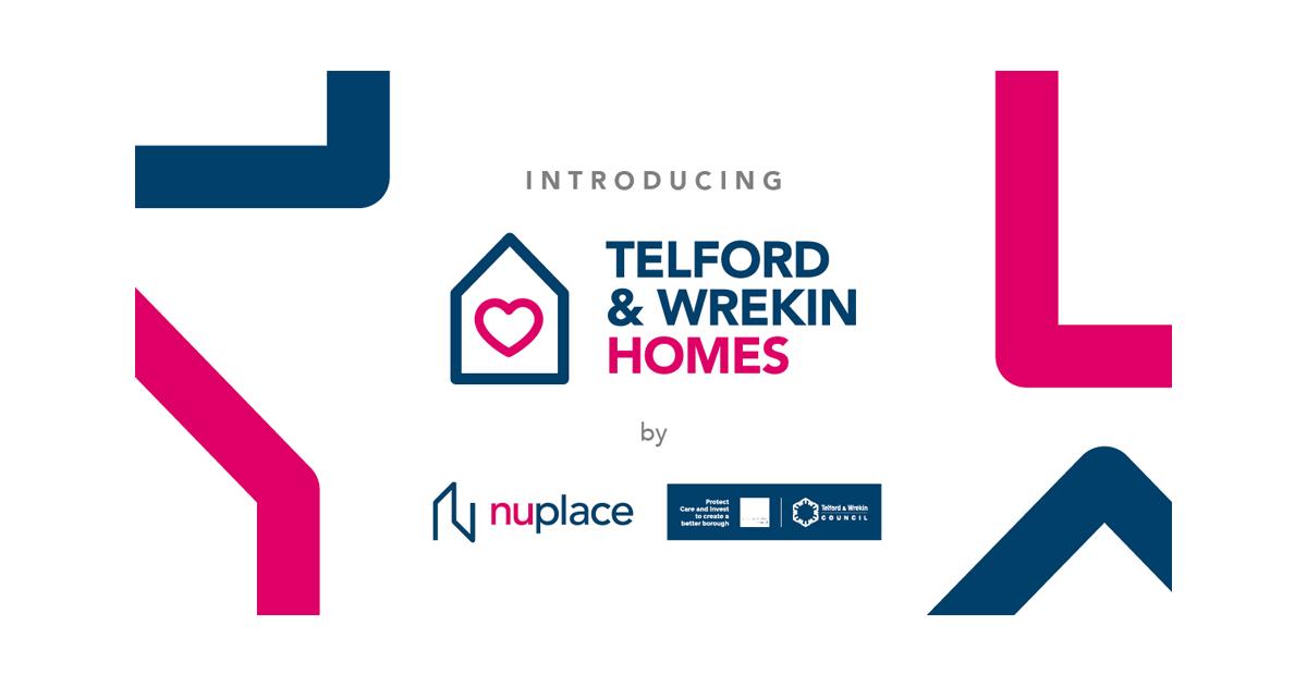 Introducting Telford & Wrekin Homes by Nuplace and Telford & Wrekin Council.